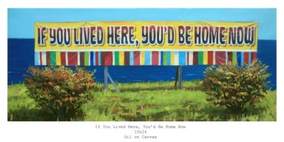 If you lived here, you'd be home now copy